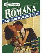 Vezess a jó útra - Kalózvár - Aki kapja, marja - Romana 1995/1