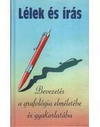 Lélek és írás képes grafológia - A gyakorlati grafológia elvei