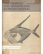 Die Tierwelt des Mansfelder Kupferschiefers (A mansfeldi vörös réz palába ágyazódott állatok)