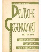 Deutsche Gegenwart 1. Teil: Wurzeln und Anfange