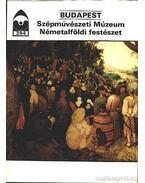 Budapest - Szépművészeti Múzeum Németalföldi festészet