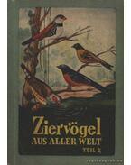 Ziervögel aus aller Welt Teil II.