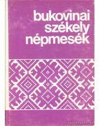 Bukovinai székely népmesék I.