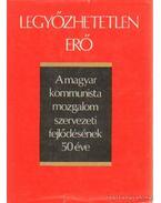 A magyar kommunista mozgalom szervezeti fejlődésének 50 éve