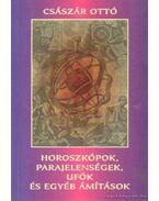 Horoszkópok, parajelenségek, ufók és egyéb ámítások