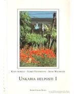 Unkaria helposti 1 - Vecsernyés Ildikó, Markus, Kaija, Wichmann, Irene
