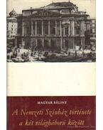 A Nemzeti Színház története a két világháború között