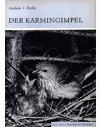 Des Karmingimpel (A karmazsinpirók)