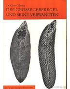 Der grosse Leberegel und seine Verwandten (A nagy májmétely és rokonai)