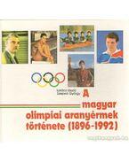 A magyar olimpiai aranyérmek története (1896-1992)