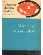 Makarenko és a mai iskola