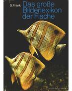 Das grobe Bilderlexikon der Fische