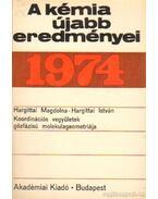 A kémia újabb eredményei 1974. 23. kötet
