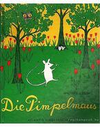 Die Pimpelmaus / A gyerekegér