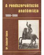 A rendszerváltozás anatómiája 1988-1998