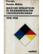 Magyar színjátszás és drámairodalom Csehszlovákiában 19118-1938