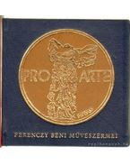 Ferenczy Béni művészérmei (mini)