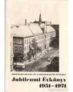 Országos Reuma és Fizikoterápiás Intézet Jubileumi Évkönyv 1951-1971