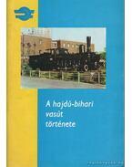 A hajdú-bihari vasút története