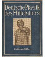 Deutsche Plastik des Mittelalters