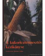 A kukorica termesztés kézikönyve