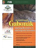 Az intervenciós gabonák minőségellenőrzése és minőségének biztosítása