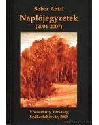 Sobor Antal Naplójegyzetek (2004-2007)