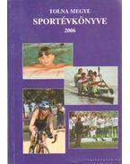 Tolna megye sportévkönyve 2006.