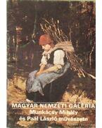 Magyar Nemzeti Galéria - Munkácsy Mihály és Paál László művészete