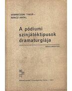 A pódiumi színjátéktípusok dramaturgiája