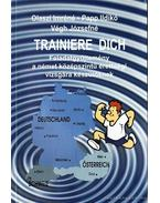 Trainiere dich / Treníroz magad
