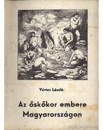 Az őskőkor embere Magyarországon