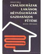 Családi házak lakások hétvégi házak gazdaságos fűtése