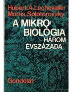 A mikrobiológias három évszázada
