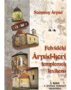Felvidéki Árpád-kori templomok lexikona - Szénássy Árpád