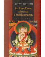Az Abszolútum odisszeája a buddhizmusban