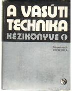 A vasúti technika kézikönyve 1-2. kötet