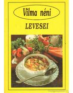 Vilma néni levesei