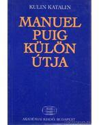 Manuel Puig külön útja