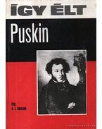 Így élt Puskin