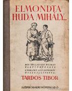 Elmondta Huda Mihály