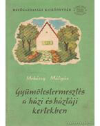 Gyümölcstermesztés a házi és háztáji kertekben - Mohácsy Mátyás
