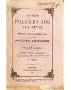 Magyarhoni polgári jog alapelvei a joggal foglalkozóknak, különösen a jogpályára készülőknek IV. füzet