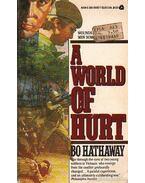 A World of Hurt / Fájdalmak világa