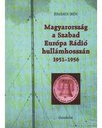 Magyarország a Szabad Európa Rádió hullámhosszán 1951-1956 (dedikált)