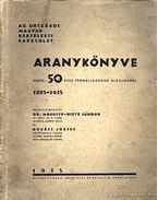 Az Országos Magyar Kertészeti Egyesület Aranykönyve - Kovács József, Dr. Mágócsy-Dietz Sándor