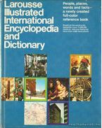 Larousse Illustrated International Encyclopedia and Dictionary