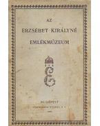 Az Erzsébet királyné emlékmúzeum - Szalay Imre