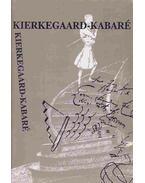 Kierkegaard-kabaré - Kierkegaard, Sören