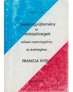 Kifejezésgyűjtemény és mintaszövegek szóbeli nyelvvizsgához és érettségihez Francia nyelv